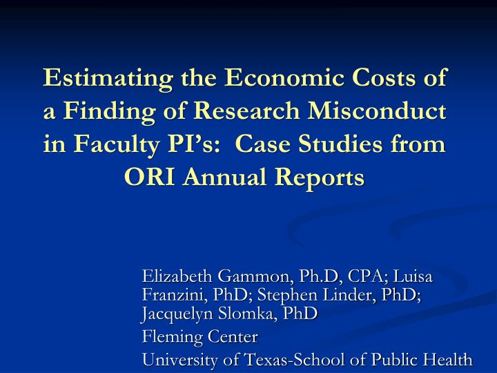 Estimating the Economic Costs of a Finding of Research Misconduct in Faculty PI's:  Case Studies f...