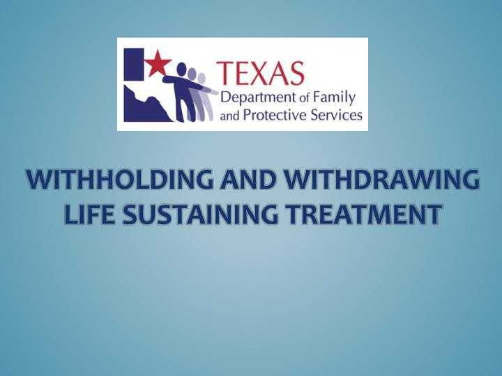 Withholding and withdrawing life sustaining treatment