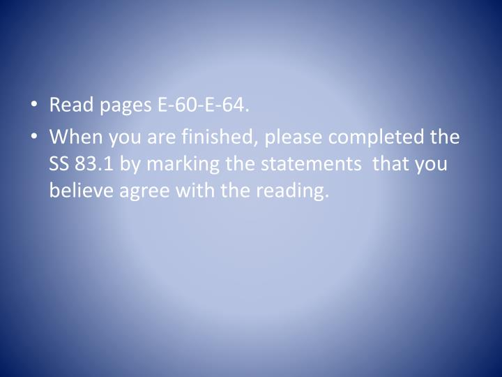 Read pages E-60-E-64.