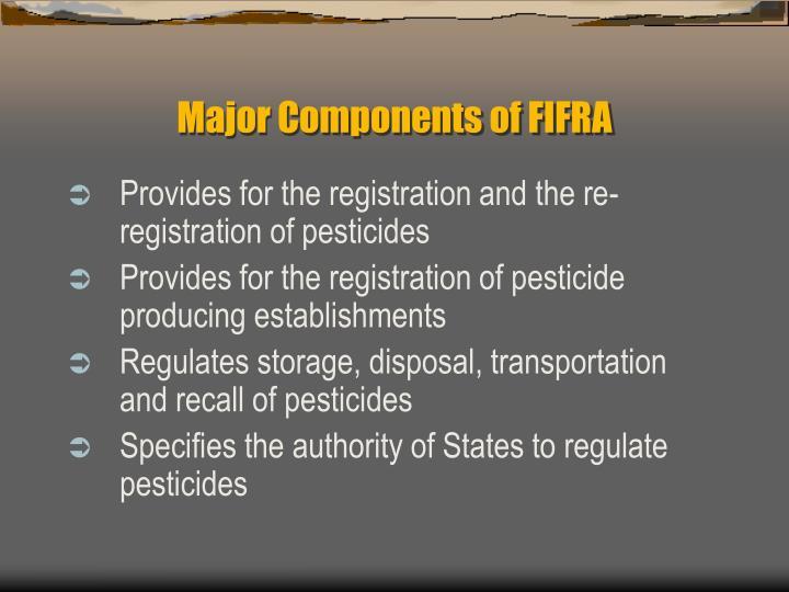 Major Components of FIFRA