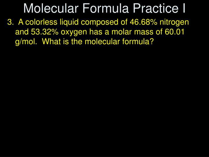 Molecular Formula Practice I