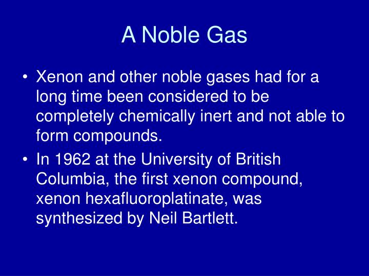 A Noble Gas