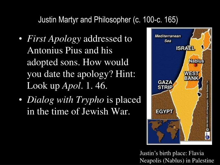 Justin Martyr and Philosopher (c. 100-c. 165)