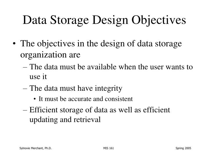 Data Storage Design Objectives