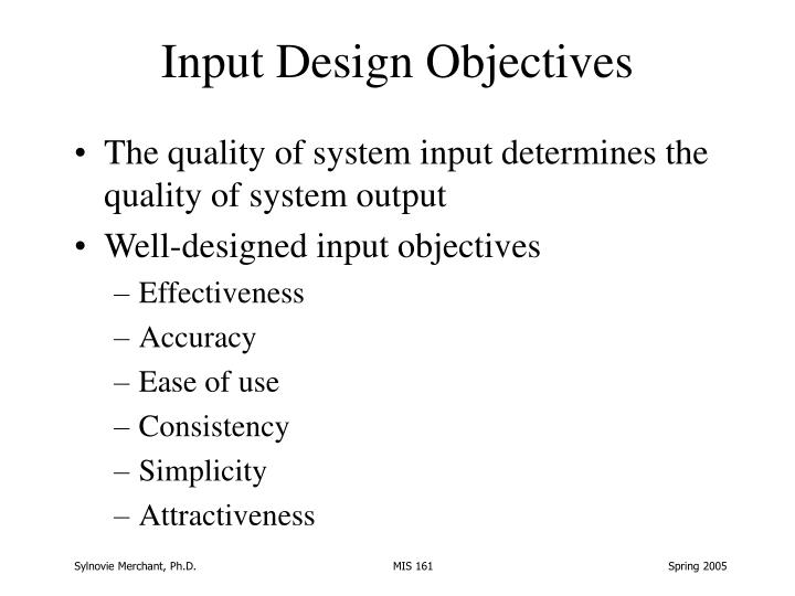 Input Design Objectives