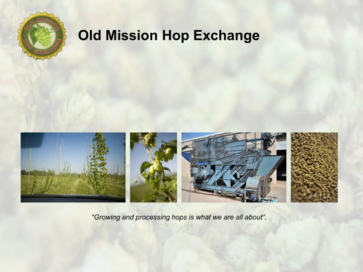 """""""Growing and processing hops is what we are all about""""."""