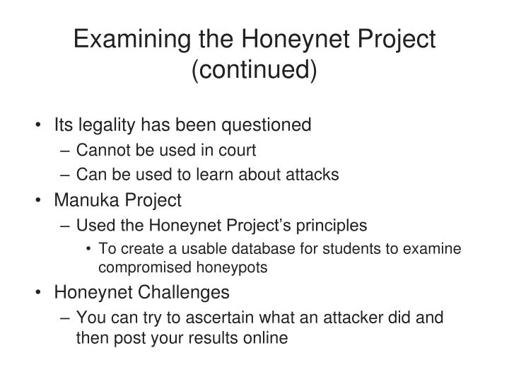 Examining the Honeynet Project (continued)
