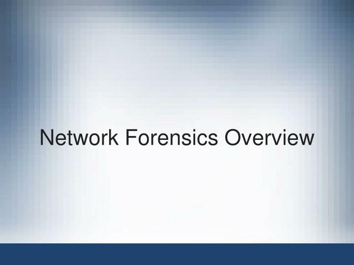 Network Forensics Overview