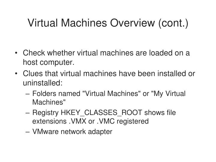 Virtual Machines Overview (cont.)