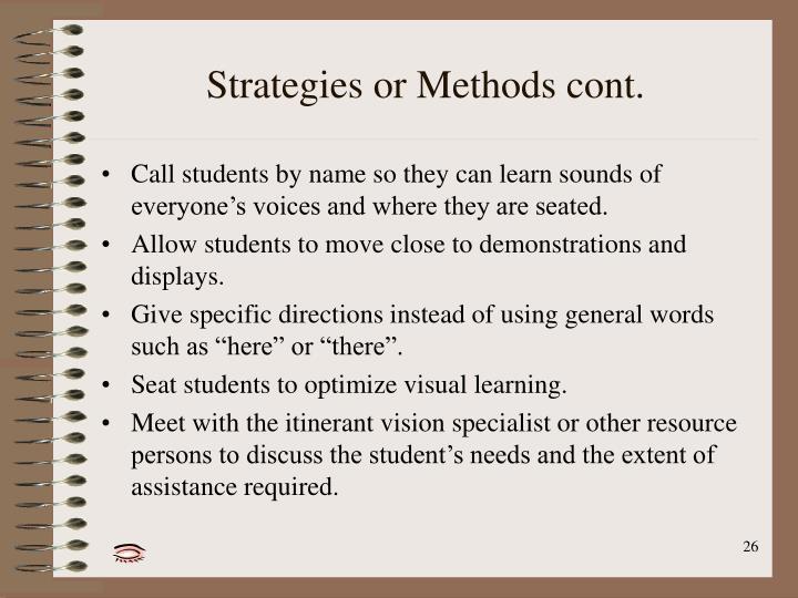 Strategies or Methods cont.