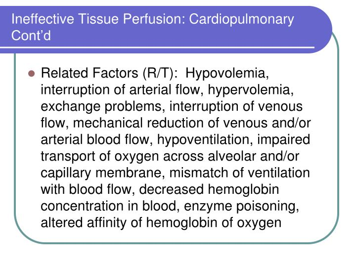 Ineffective tissue perfusion cardiopulmonary cont d
