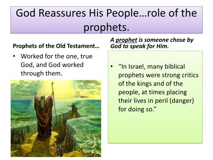 God Reassures His People…role of the prophets.