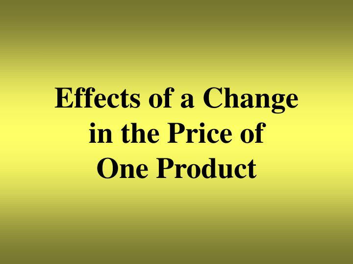 Effects of a Change