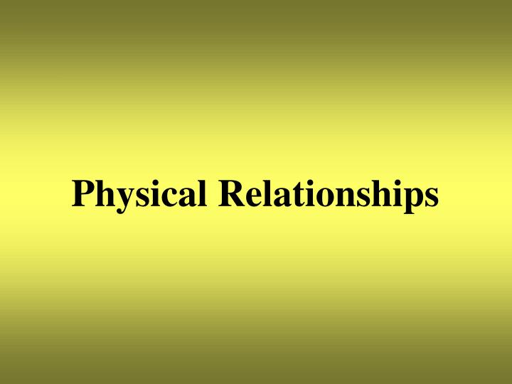 Physical Relationships