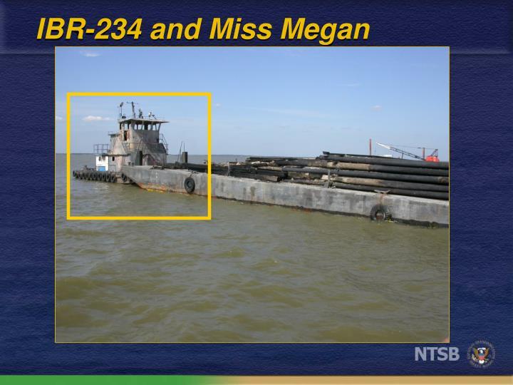 IBR-234 and Miss Megan