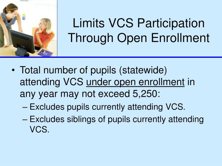 Limits VCS Participation Through Open Enrollment