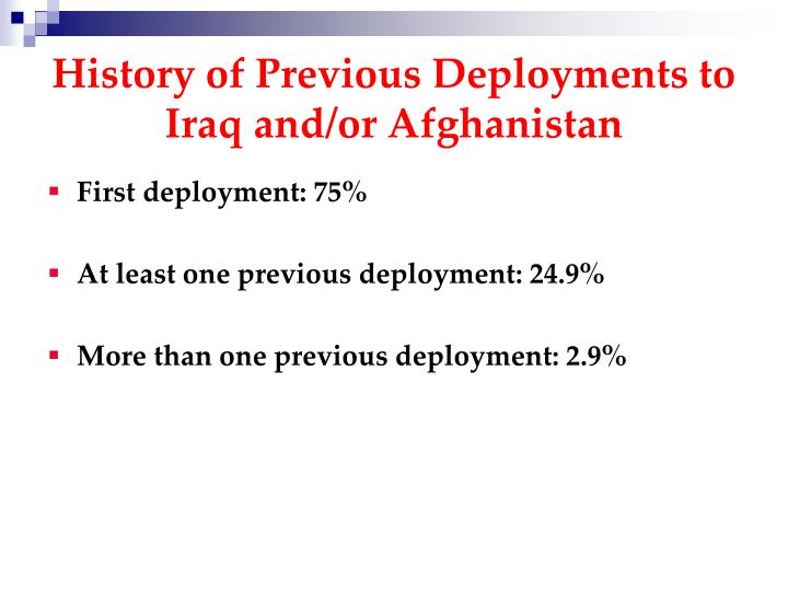 History of Previous Deployments to Iraq and/or Afghanistan