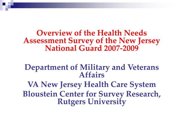 Overview of the Health Needs Assessment Survey of the New Jersey National Guard 2007-2009