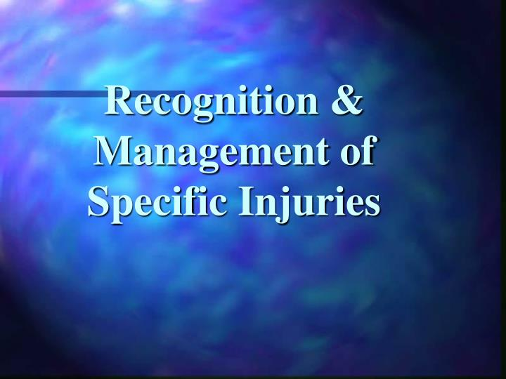 Recognition & Management of Specific Injuries