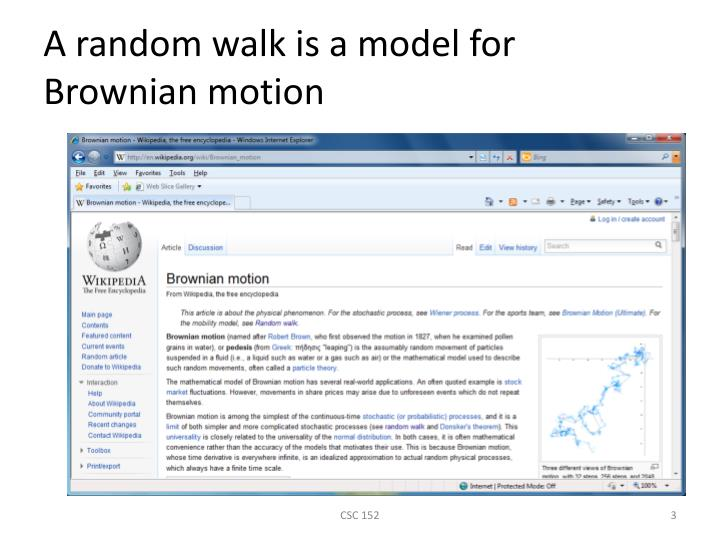 A random walk is a model for brownian motion