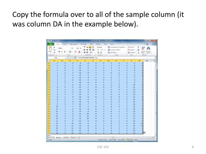 Copy the formula over to all of the sample column (it was column DA in the example below).