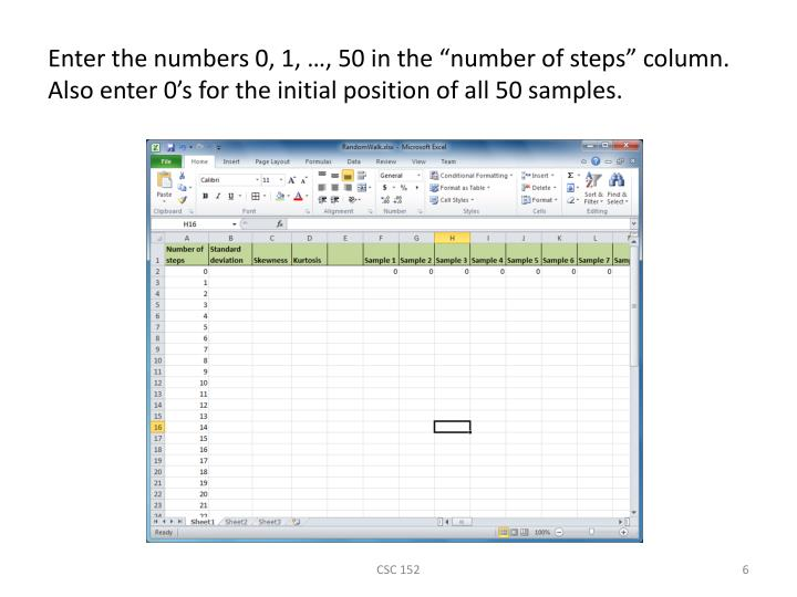 "Enter the numbers 0, 1, …, 50 in the ""number of steps"" column. Also enter 0's for the initial position of all 50 samples."