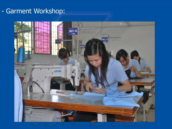Garment Workshop: