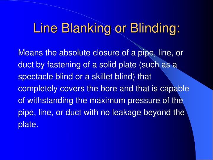 Line Blanking or Blinding: