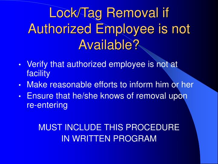 Lock/Tag Removal if Authorized Employee is not Available?