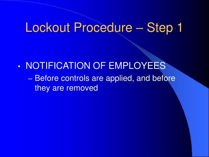 Lockout Procedure – Step 1