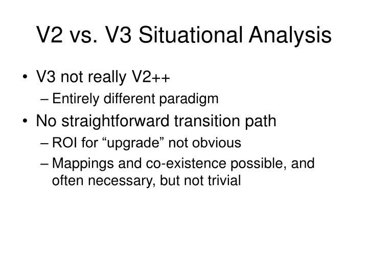 V2 vs. V3 Situational Analysis