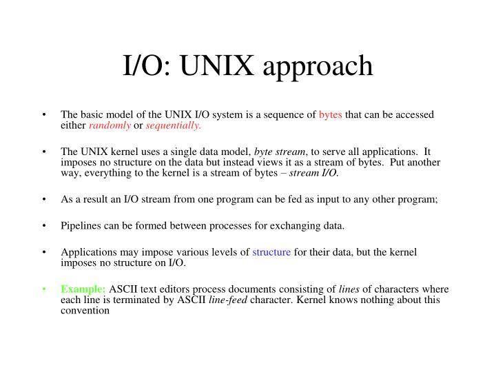 I/O: UNIX approach