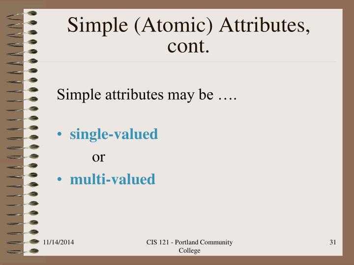 Simple (Atomic) Attributes, cont.