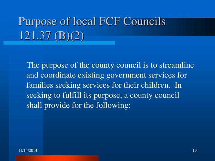 Purpose of local FCF Councils 121.37 (B)(2)