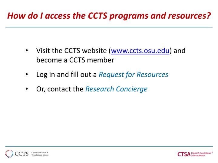 How do I access the CCTS programs and resources?