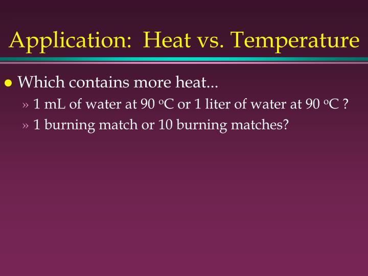 Application:  Heat vs. Temperature
