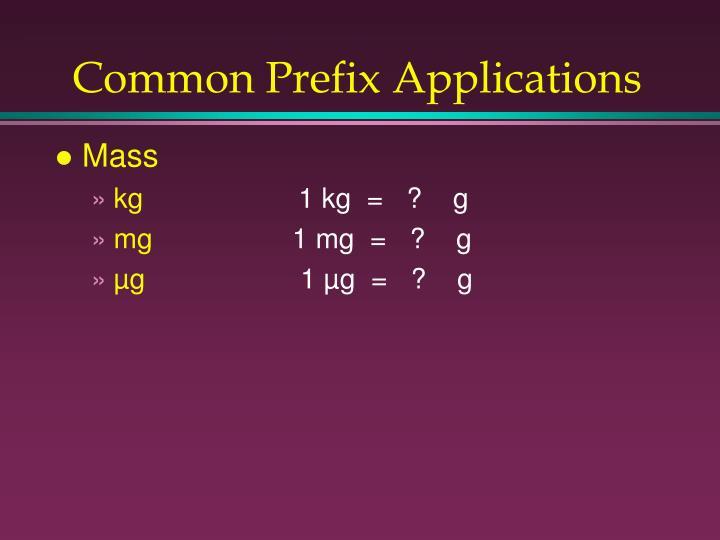 Common Prefix Applications