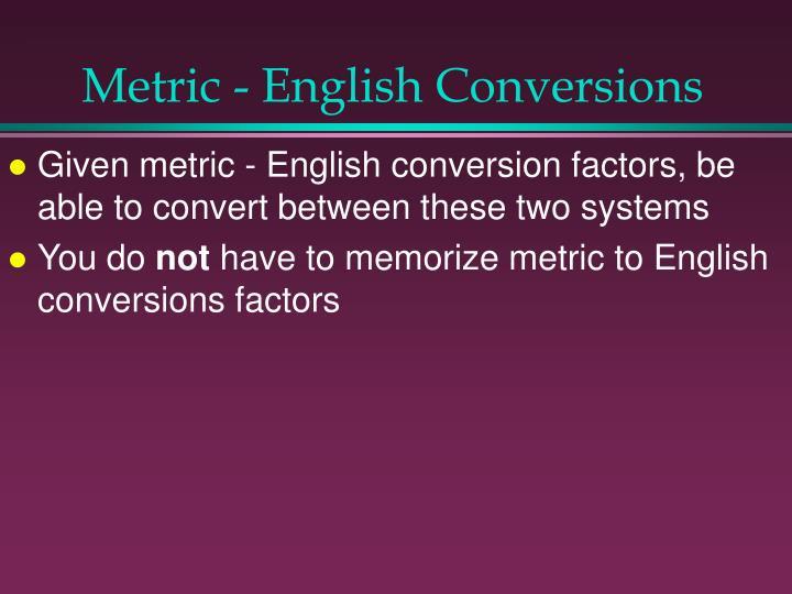 Metric - English Conversions
