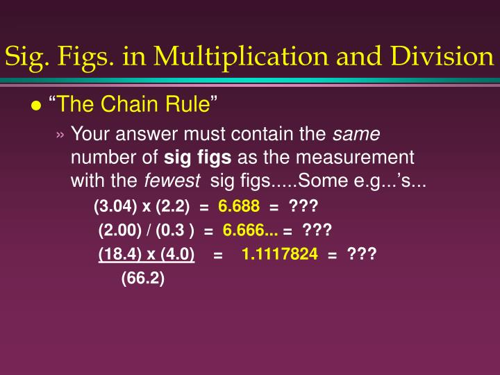 Sig. Figs. in Multiplication and Division