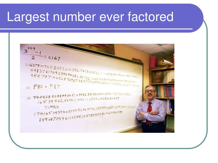 Largest number ever factored