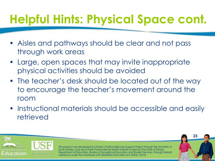 Helpful Hints: Physical Space cont