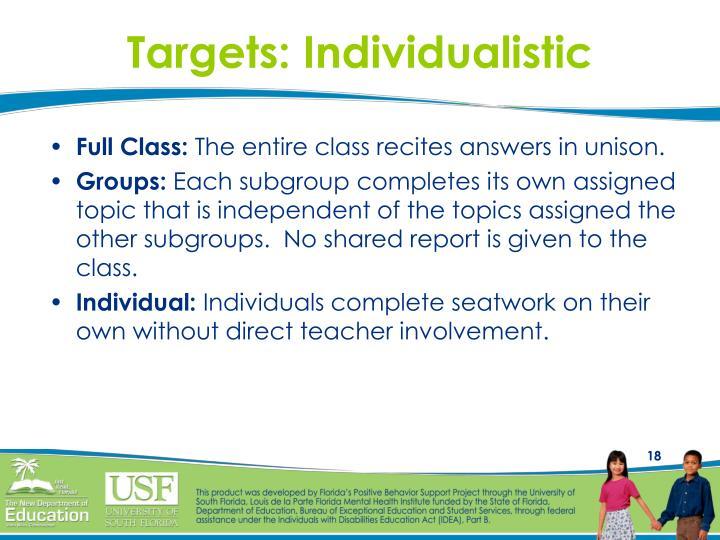 Targets: Individualistic