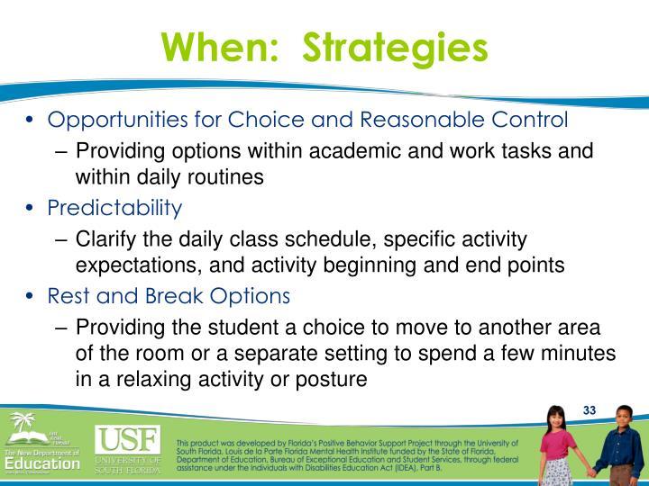 When:  Strategies