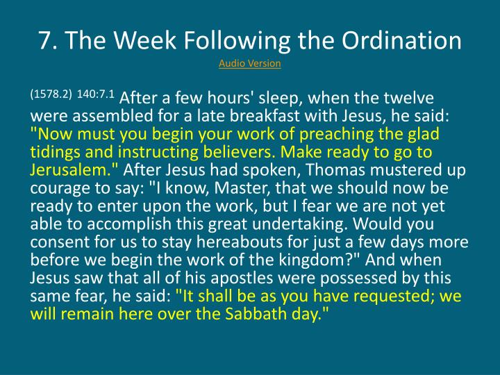 7. The Week Following the Ordination