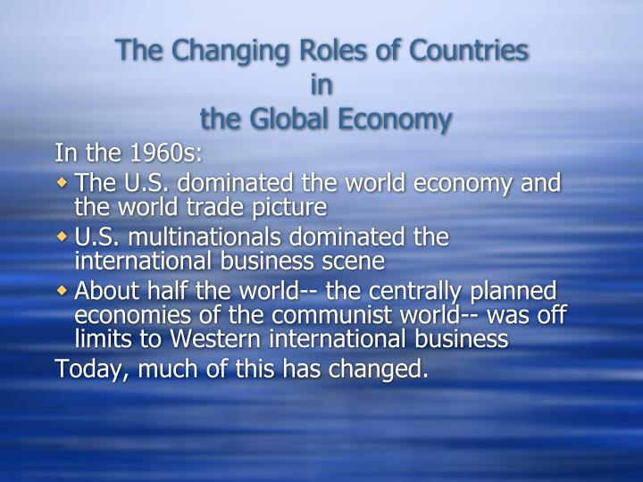 The Changing Roles of Countries