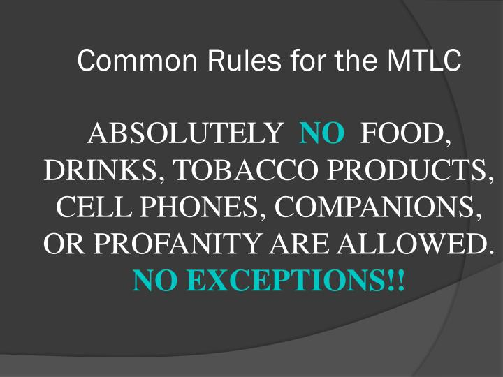 Common Rules for the MTLC