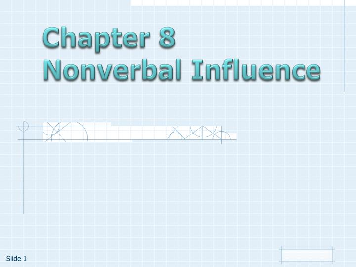 Chapter 8 nonverbal influence