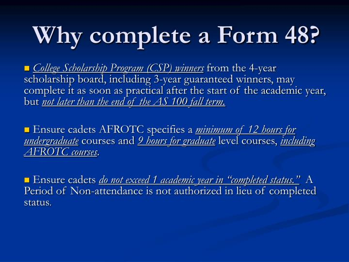 Why complete a Form 48?