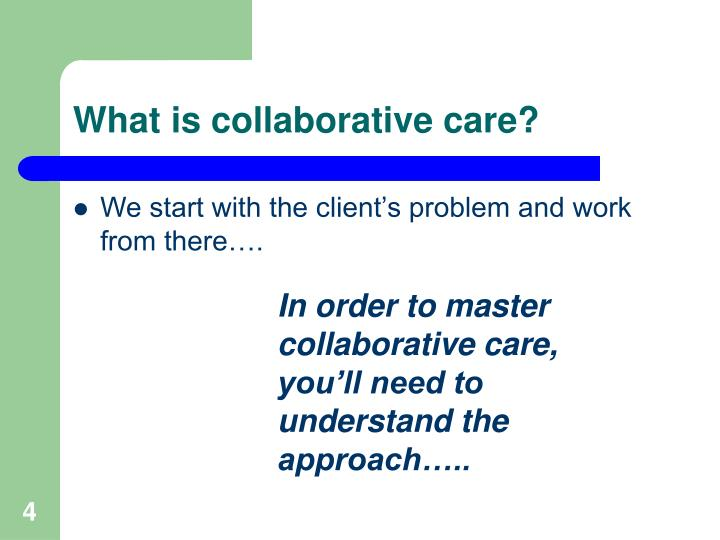 What is collaborative care?