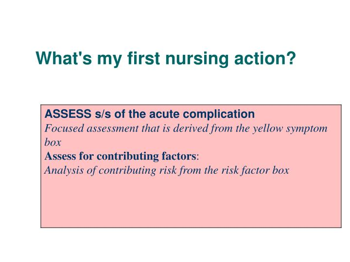 What's my first nursing action?